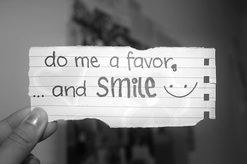 Image result for do me a favor & smile
